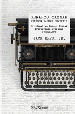 Senaryo Yazmak Yeniden Yazmak Demektir