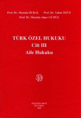 Türk Özel Hukuku III - Aile Hukuku