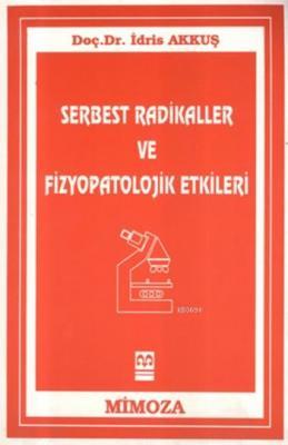 Serbest Radikaller ve Fizyopatolojik Etkileri