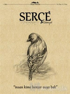 Serçe Edebiyat Dergisi Sayı: 15 Mayıs - Haziran 2018