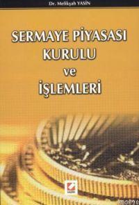 Sermaye Piyasası Kurulu ve İşlemleri