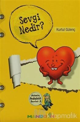 Sevgi Nedir? - Felsefe Dedektifi Serisi 3 Kurtul Gülenç