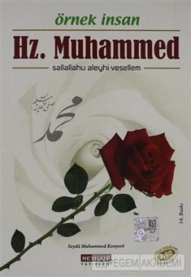 İnsanlığın İftihar Tablosu Örnek İnsan Hz. Muhammed (s.a.v.)