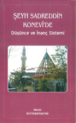 Şeyh Sadreddin Konevi'de düşünce ve inanç sistemi