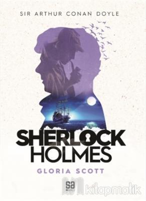 Sherlock Holmes - Gloria Scott Sir Arthur Conan Doyle