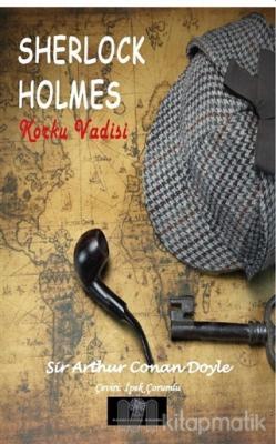 Sherlock Holmes – Korku Vadisi Sir Arthur Conan Doyle