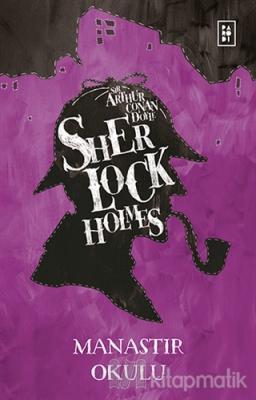 Sherlock Holmes - Manastır Okulu