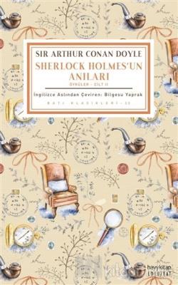 Sherlock Holmes'un Anıları (Öyküler - Cilt 2) Sir Arthur Conan Doyle