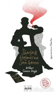 Sherlock Holmes'un Son Görevi - Bütün Hikayeler Cilt 4