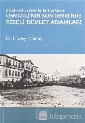 Sicill-i Ahval Defterlerine Göre Osmanlı'nın Son Devri'nde Rizeli Devlet Adamları