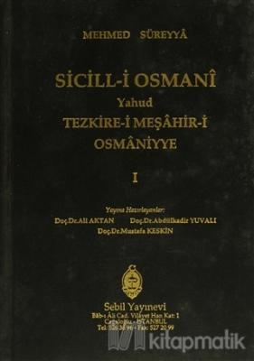Sicill-i Osmanı Yahud Tezkire-i Meşahir-i Osmaniyye (5 Cilt Takım) (Ciltli)