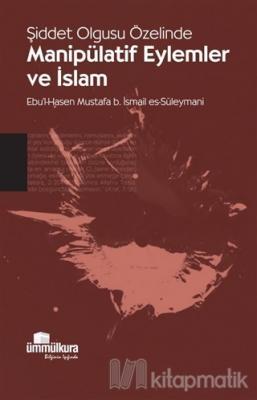 Şiddet Olgusu Özelinde Manipülatif Eylemler ve İslam