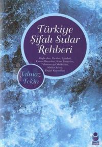 Türkiye Şifalı Sular Rehberi Yılmaz Tekin