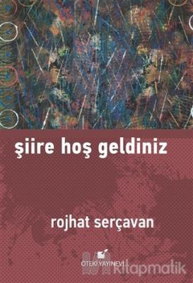 Şiire Hoş Geldiniz (Ciltli) Rojhat Serçavan