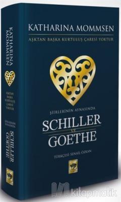 Şiirlerinin Aynasında Schiller ve Goethe (Ciltli)