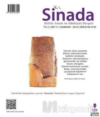Sinada Kültür Sanat ve Edebiyat Dergisi Yıl 3 Sayı: 11 İlkbahar 2016