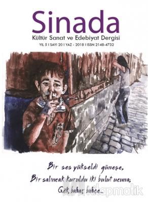 Sinada Kültür Sanat ve Edebiyat Dergisi Yıl 5 Sayı: 20 Yaz 2018