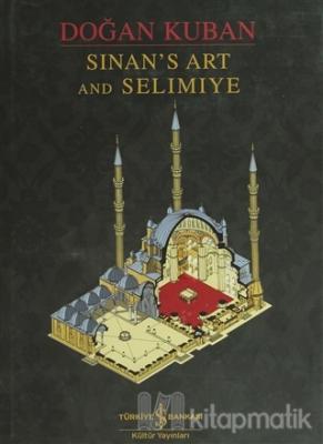 Sinan's Art and Selimiye (Ciltli)