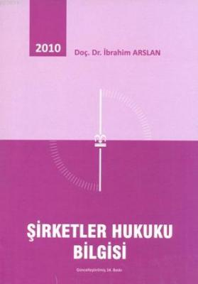 Şirketler Hukuku Bilgisi İbrahim Arslan