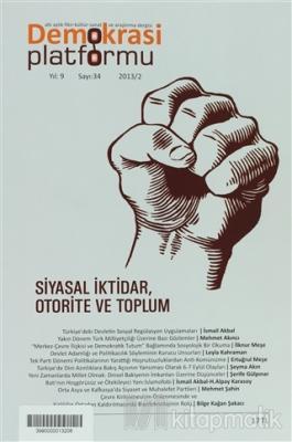Siyasal İktidar, Otorite ve Toplum - Demokrasi Platformu Sayı: 34