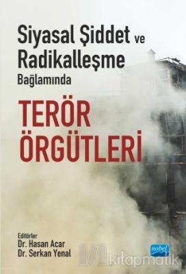 Siyasal Şiddet ve Radikalleşme Bağlamında Terör Örgütleri Hasan Acar