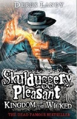 Skulduggery Pleasant Kingdom of the Wicked