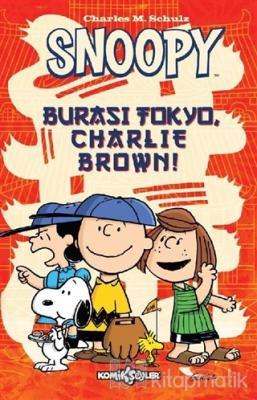 Snoopy - Burası Tokyo Charlie Brown