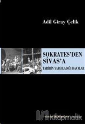 Sokrates'den Sivas'a Tarihin Yargıladığı Davalar