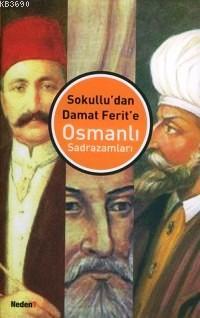 Sokullu'dan Damat Ferit'e Osmanlı Sadrazamları