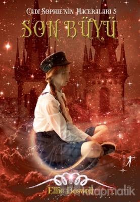 Son Büyü - Cadı Sophie'nin Maceraları 5