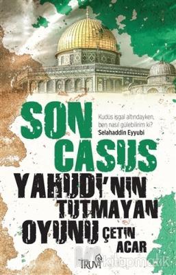 Son Casus - Yahudi'nin Tutmayan Oyunu