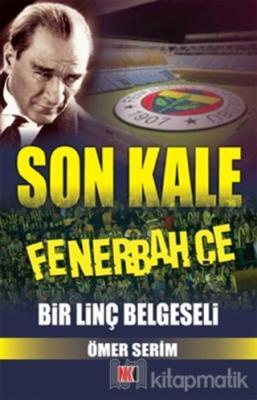 Son Kale Fenerbahçe Ömer Serim
