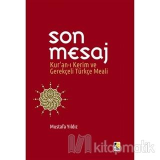 Son Mesaj / Kur'an-ı Kerim ve Gerekçeli Türkçe Meali (Ciltli, Küçük Boy)