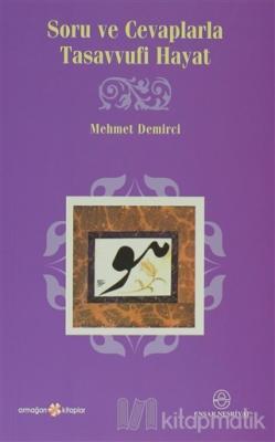 Soru ve Cevaplarla Tasavvufi Hayat Mehmet Demirci