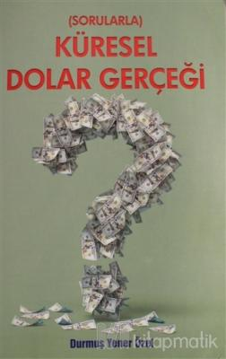 Sorularla Küresel Dolar Gerçeği