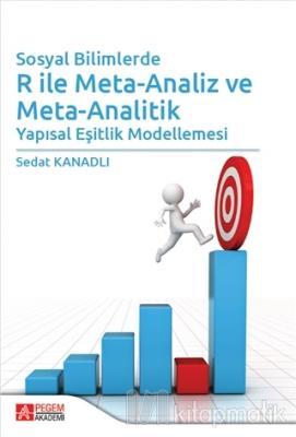 Sosyal Bilimlerde R ile Meta-Analiz ve Meta-Analitik Sedat Kanadlı