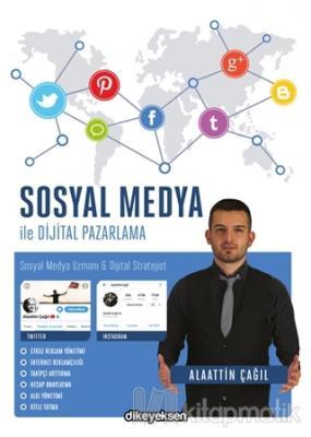 Sosyal Medya ile Dijital Pazarlama Alaattin Çağıl