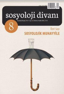 Sosyoloji Divanı 8 (Özel Sayı : Sosyolojik Muhayyile)