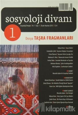 Sosyoloji Divanı Sayı: 1 Ocak-Haziran 2013 Kolektif