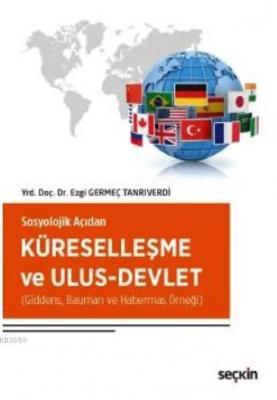 Sosyolojik Açıdan Küreselleşme ve Ulus-Devlet