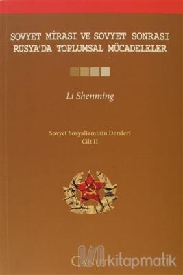 Sovyet Mirası ve Sovyet Sonrası Rusya'da Toplumsal Mücadeleler - Sovyet Sosyalizminin Dersleri Cilt: 2