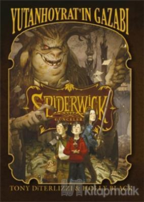 Spiderwick Günceleri 5 - Yutan Hoyratın Gazabı Holly Black