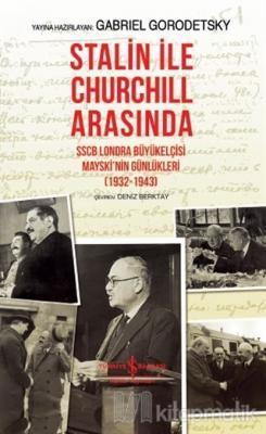 Stalin İle Churchill Arasında (Ciltli) Gabriel Gorodetsky