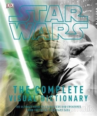 Star Wars - The Complete Visual Dictionary (Ciltli)