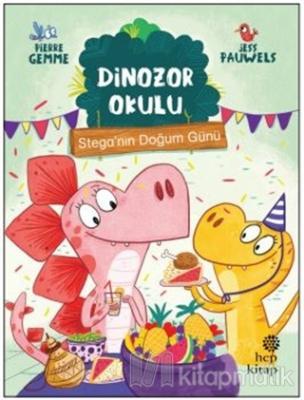 Stega'nın Doğum Günü - Dinozor Okulu Pierre Gemme