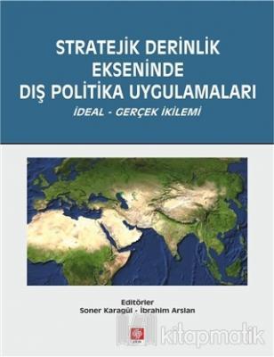 Stratejik Derinlik Ekseninde Dış Politika Uygulamaları İbrahim Arslan