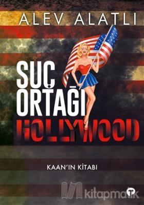 Suç Ortağı Hollywood - Kaanın Kitabı Alev Alatlı