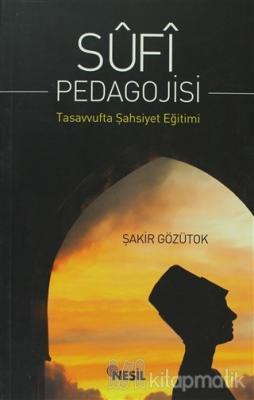 Sufi Pedagojisi Şakir Gözütok