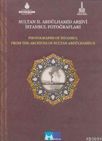 Sultan 2. Abdülhamid Arşivi İstanbul Fotoğrafları