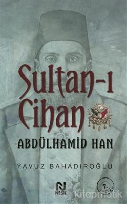 Sultan-ı Cihan Abdülhamid Han Yavuz Bahadıroğlu